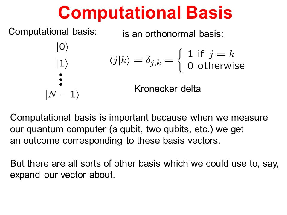 Computational Basis Computational basis: is an orthonormal basis: