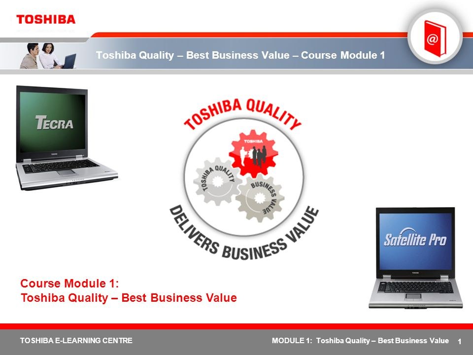 Toshiba Quality – Best Business Value – Course Module 1