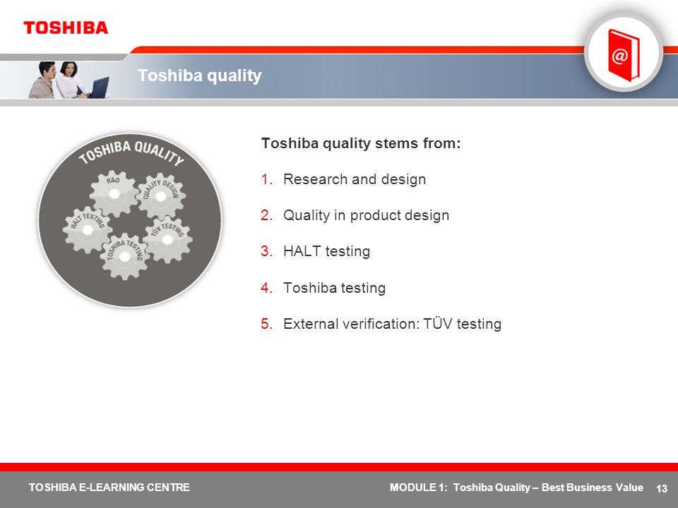 Toshiba quality Toshiba quality stems from: Research and design