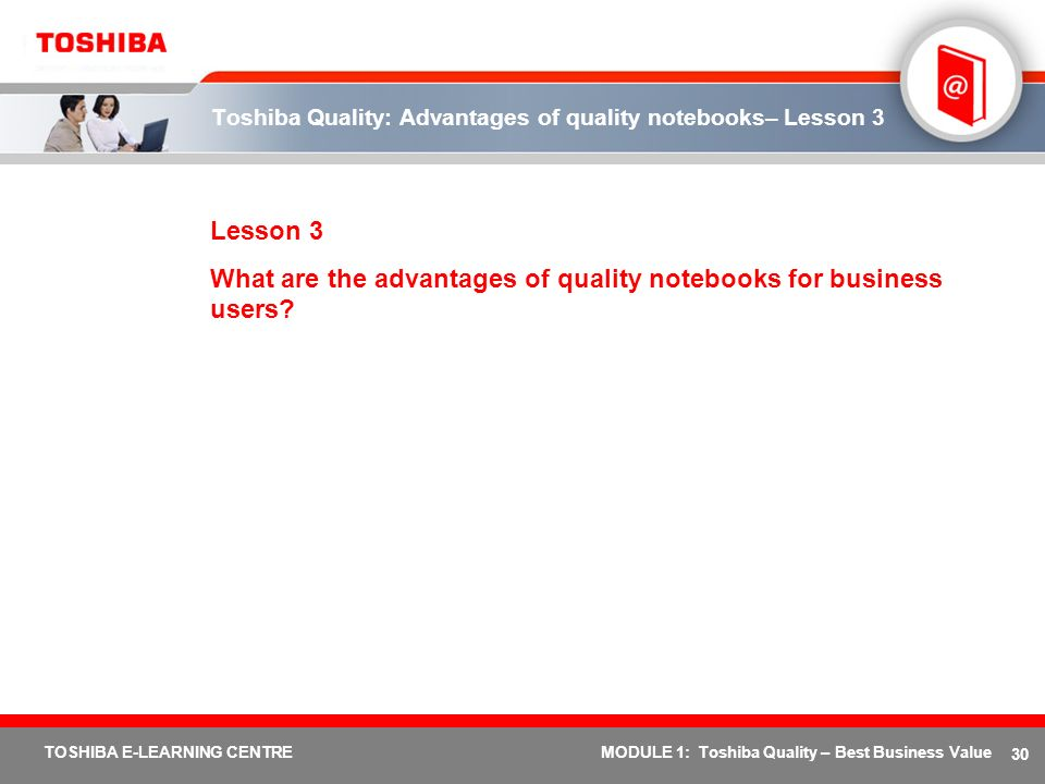 Toshiba Quality: Advantages of quality notebooks– Lesson 3