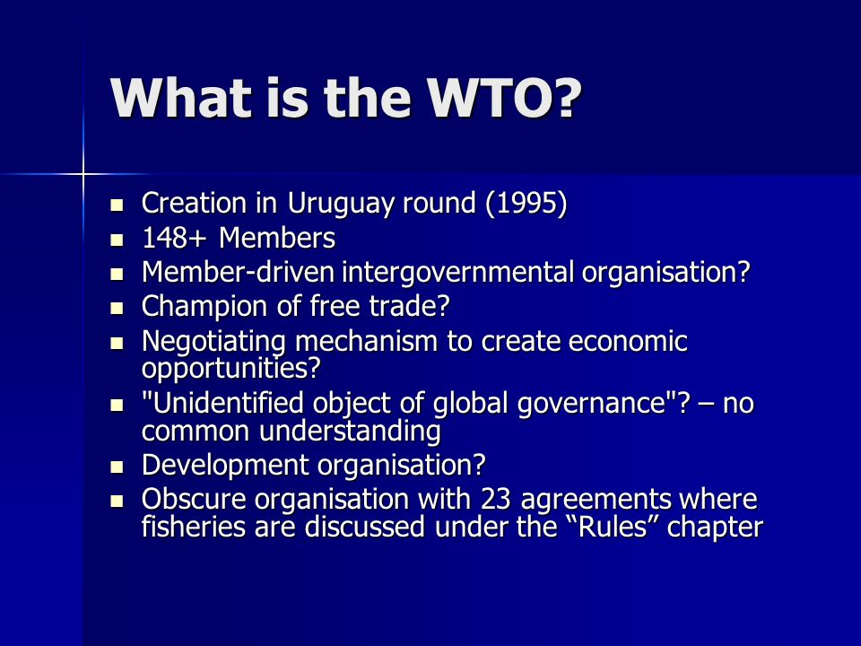 What is the WTO Creation in Uruguay round (1995) 148+ Members