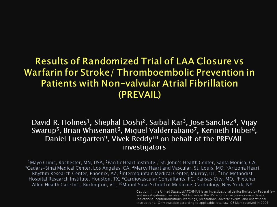 Results of Randomized Trial of LAA Closure vs Warfarin for Stroke/ Thromboembolic Prevention in Patients with Non-valvular Atrial Fibrillation (PREVAIL)