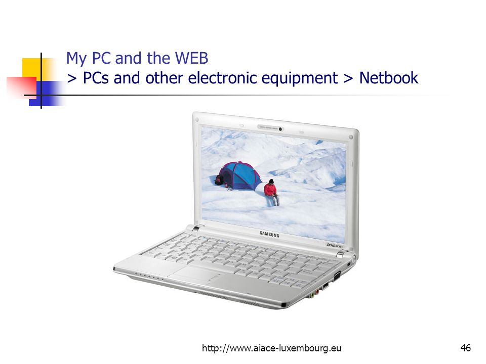 My PC and the WEB > PCs and other electronic equipment > Netbook