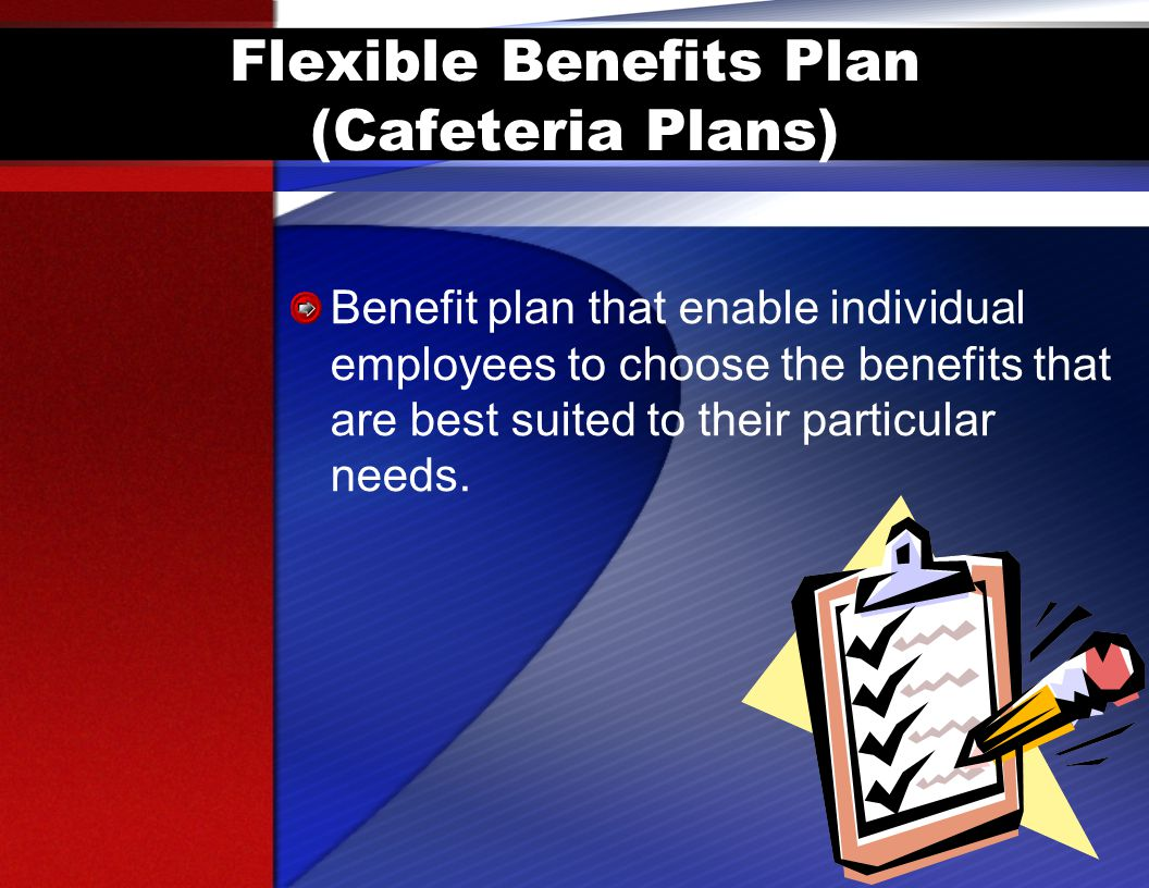 Flexible Benefits Plan (Cafeteria Plans)
