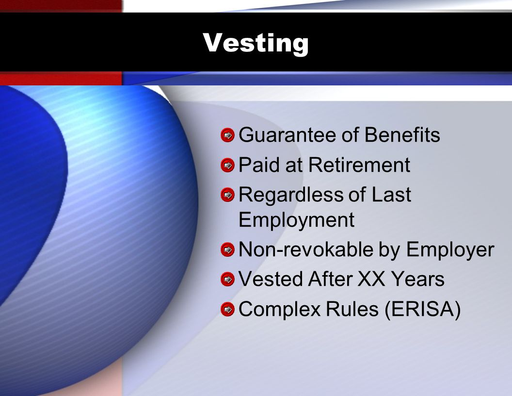 Vesting Guarantee of Benefits Paid at Retirement