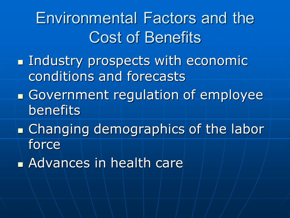 Environmental Factors and the Cost of Benefits
