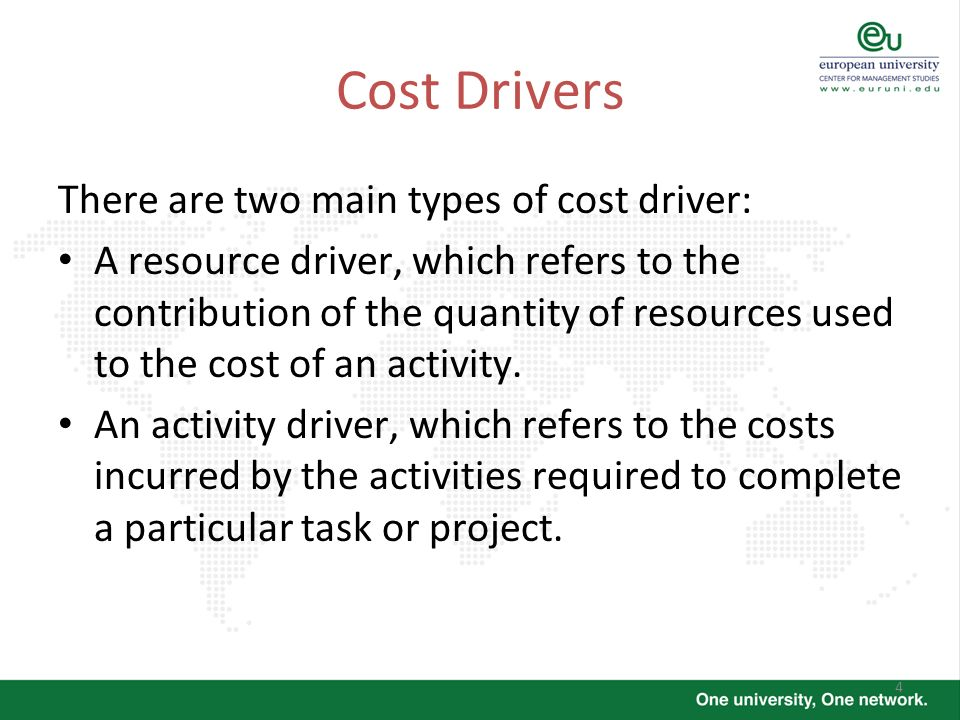 Cost Drivers There are two main types of cost driver:
