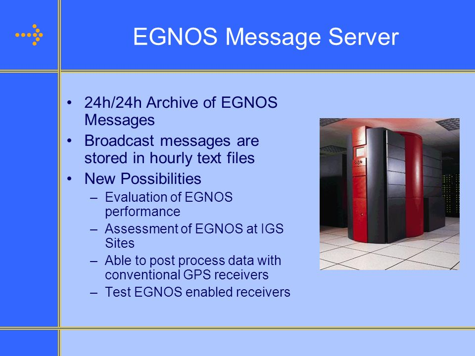EGNOS Message Server 24h/24h Archive of EGNOS Messages