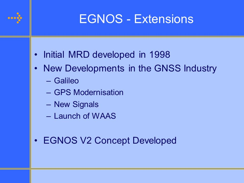 EGNOS - Extensions Initial MRD developed in 1998