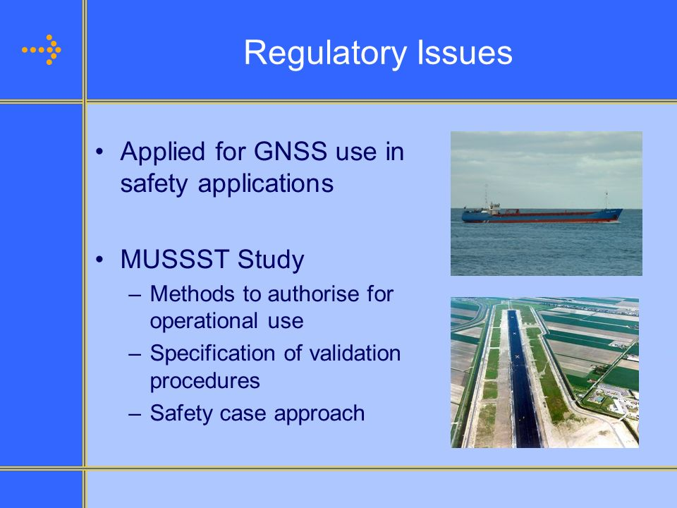 Regulatory Issues Applied for GNSS use in safety applications
