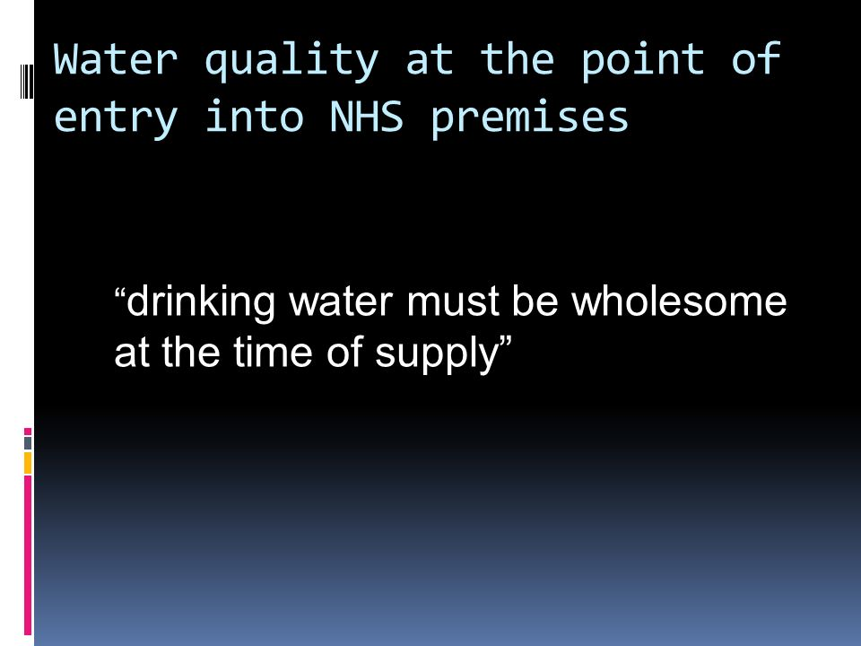Water quality at the point of entry into NHS premises
