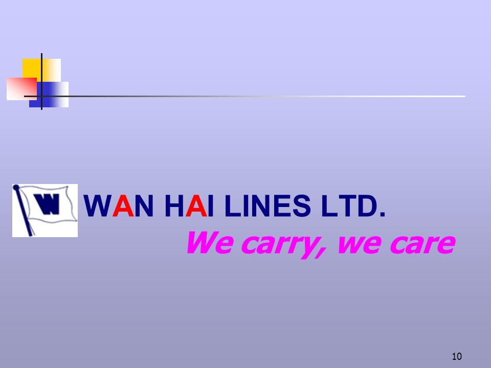 WAN HAI LINES LTD. We carry, we care