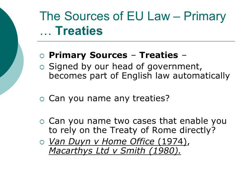 The Sources of EU Law – Primary … Treaties