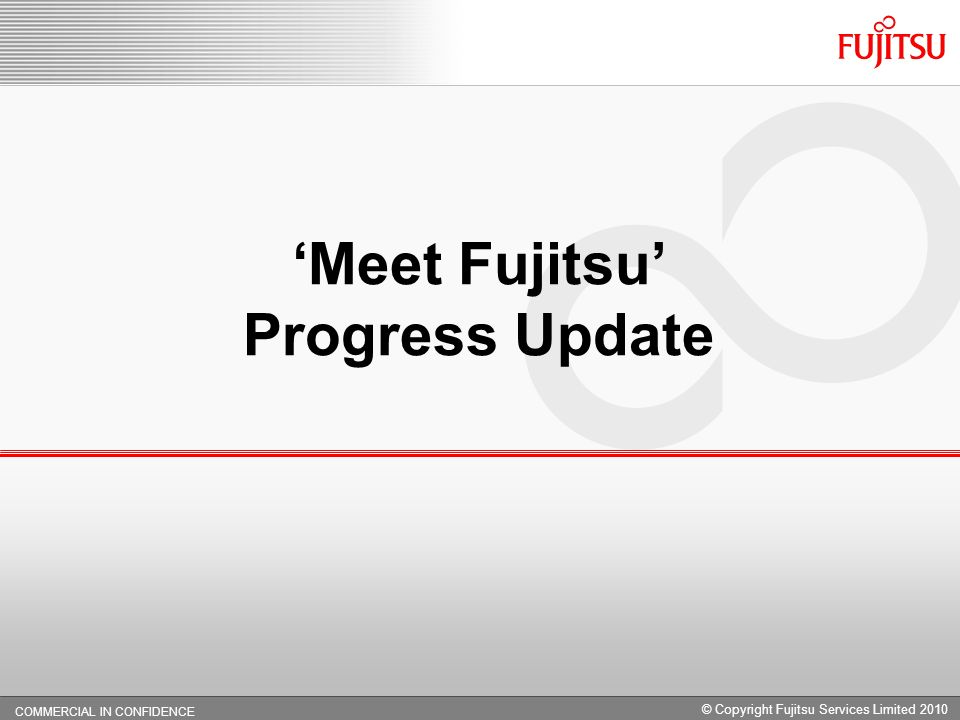 'Meet Fujitsu' Progress Update