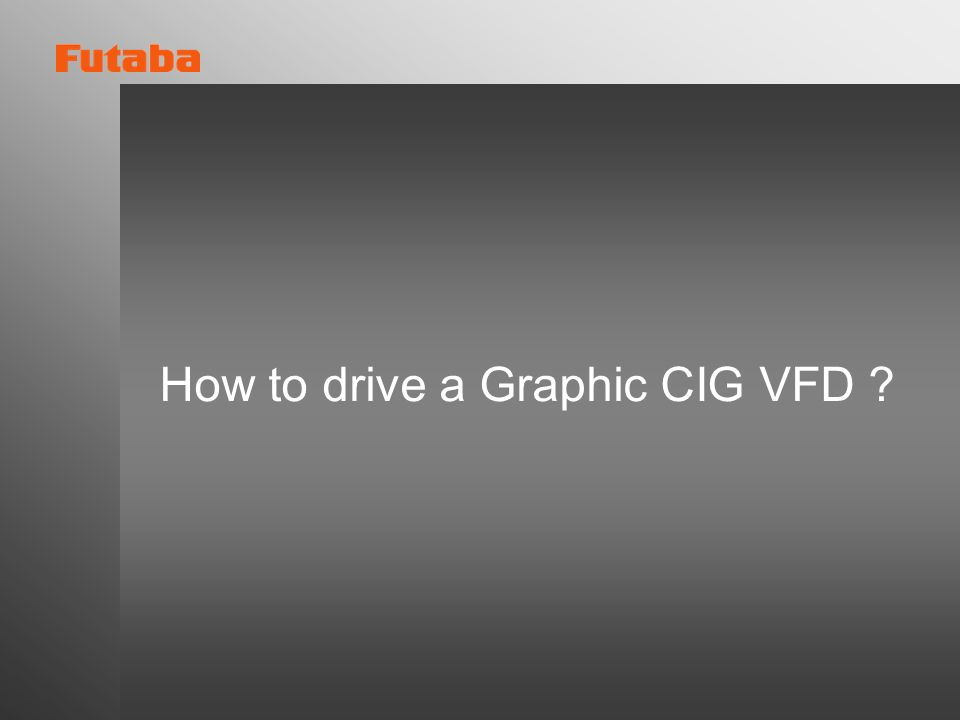 How to drive a Graphic CIG VFD