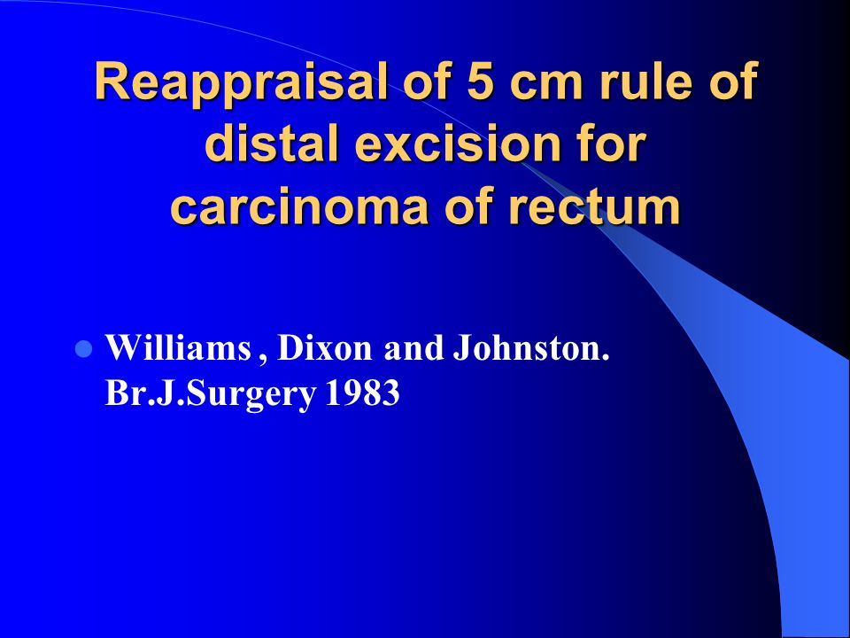 Reappraisal of 5 cm rule of distal excision for carcinoma of rectum