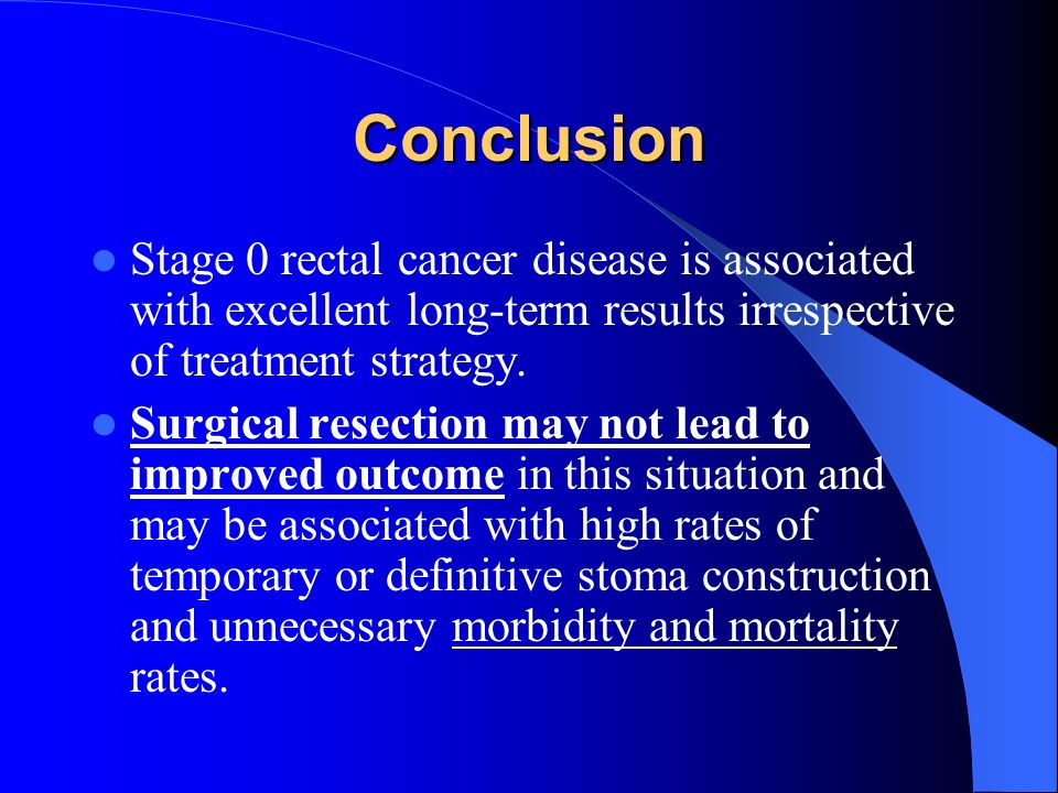 Conclusion Stage 0 rectal cancer disease is associated with excellent long-term results irrespective of treatment strategy.