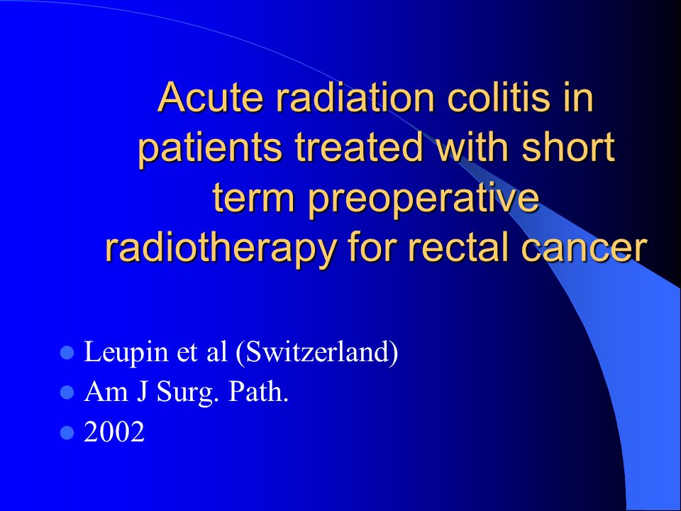 Acute radiation colitis in patients treated with short term preoperative radiotherapy for rectal cancer