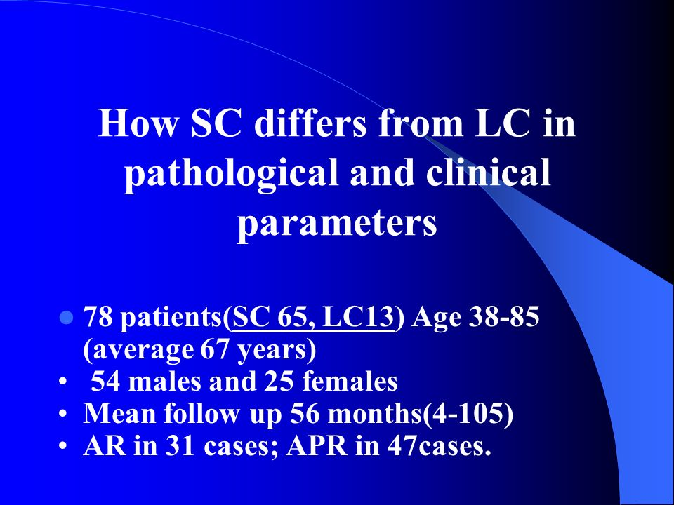 How SC differs from LC in pathological and clinical parameters