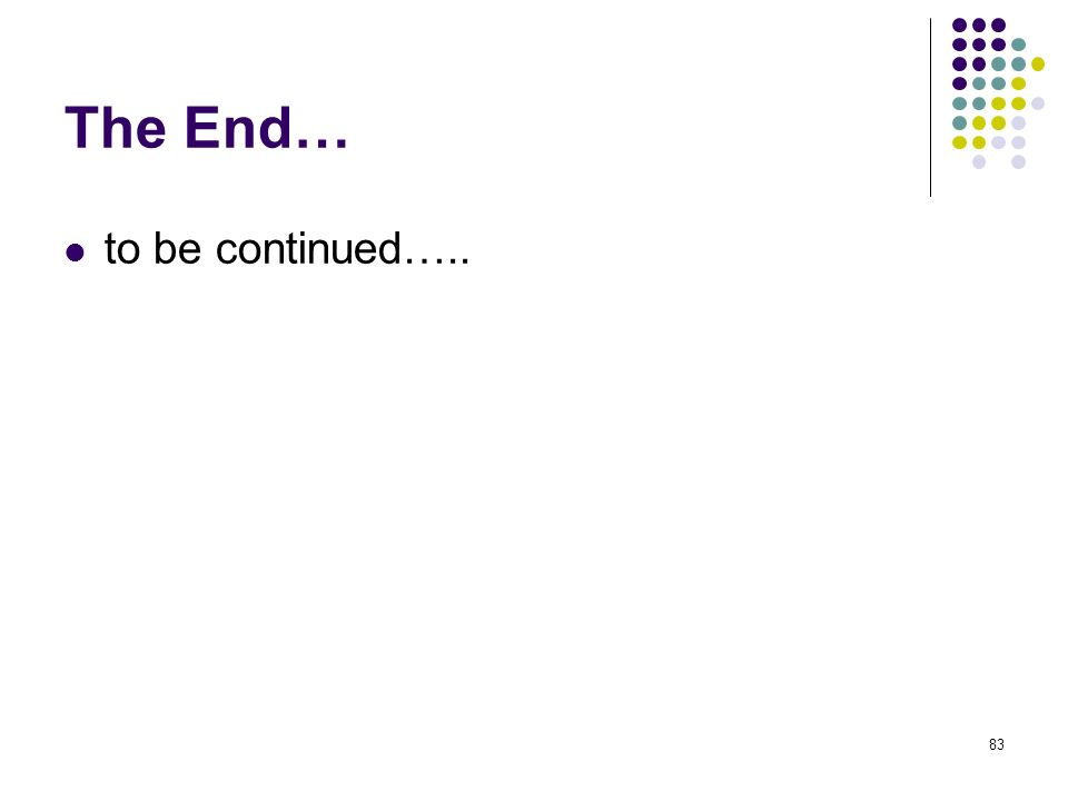 The End… to be continued…..