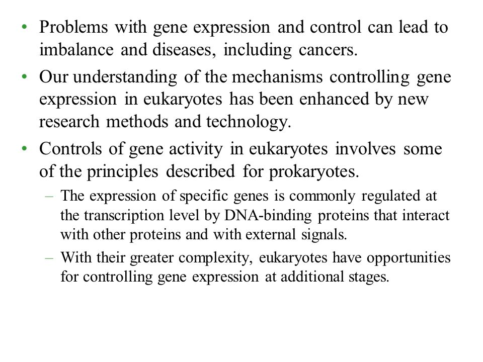 Problems with gene expression and control can lead to imbalance and diseases, including cancers.