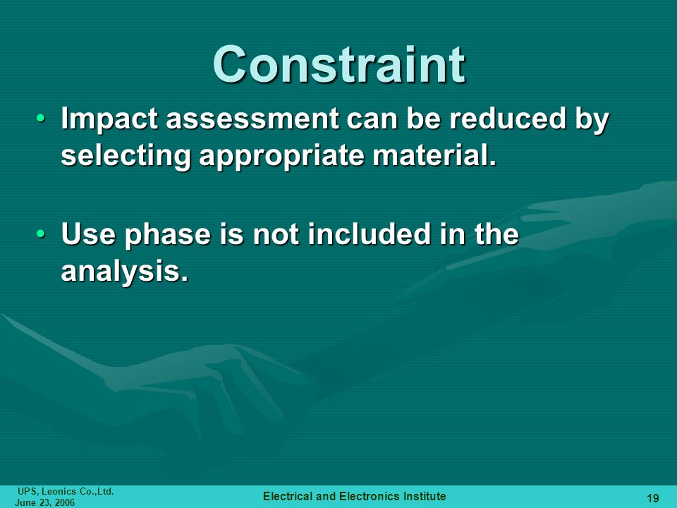 Constraint Impact assessment can be reduced by selecting appropriate material.