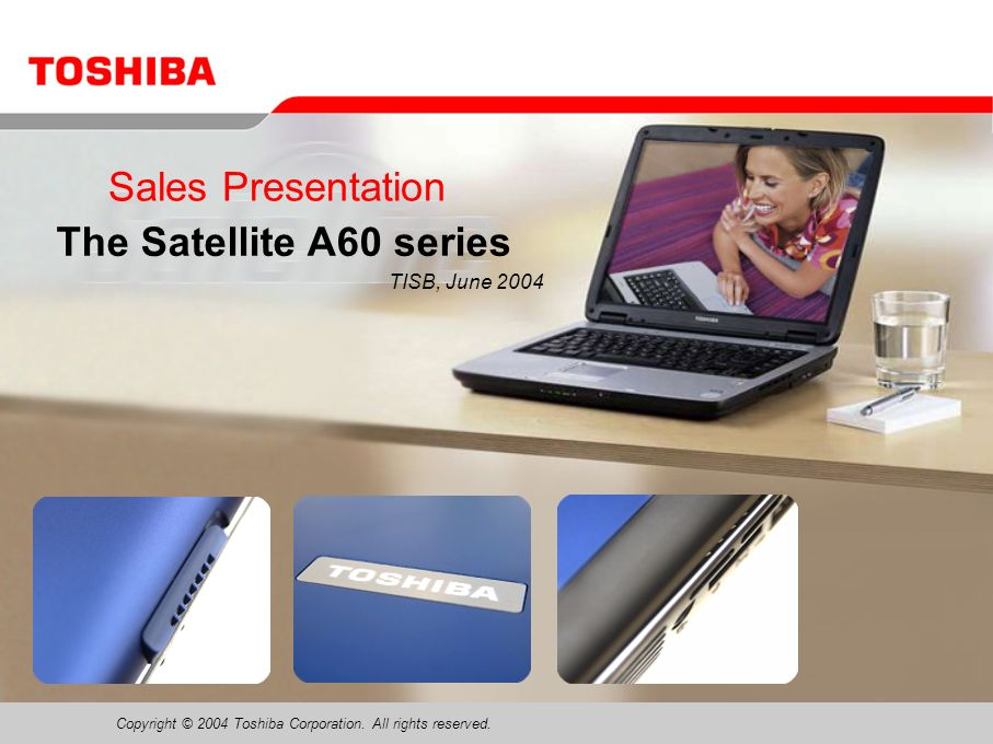 Sales Presentation The Satellite A60 series TISB, June 2004