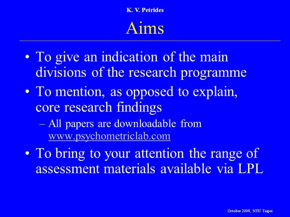 K. V. Petrides Aims. To give an indication of the main divisions of the research programme.