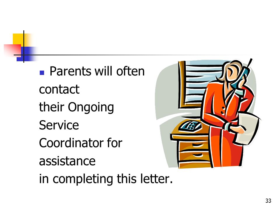 Parents will often contact. their Ongoing. Service.