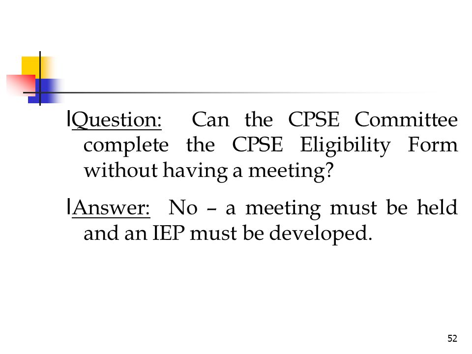 lQuestion: Can the CPSE Committee complete the CPSE Eligibility Form without having a meeting