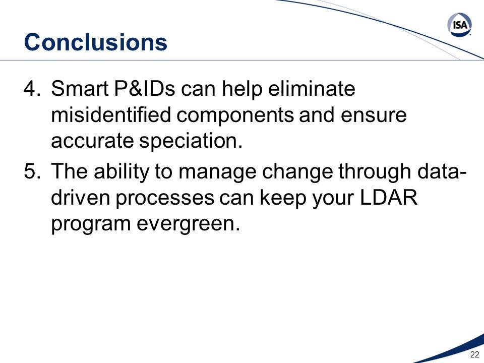 Conclusions Smart P&IDs can help eliminate misidentified components and ensure accurate speciation.
