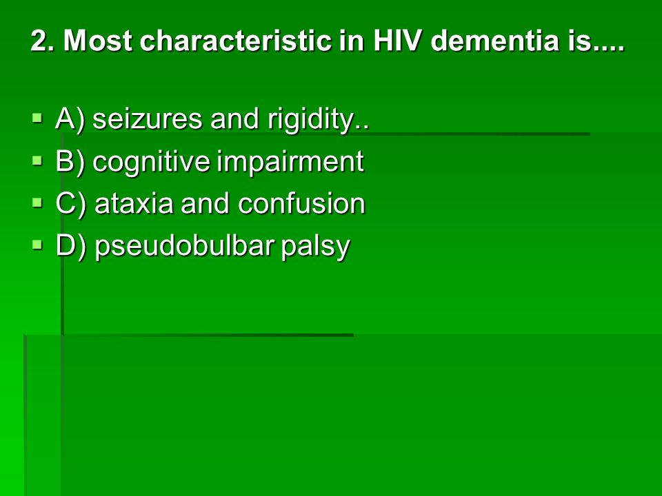 2. Most characteristic in HIV dementia is....