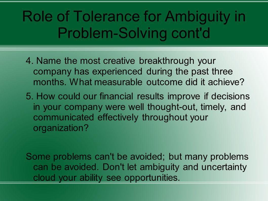 Role of Tolerance for Ambiguity in Problem-Solving cont d