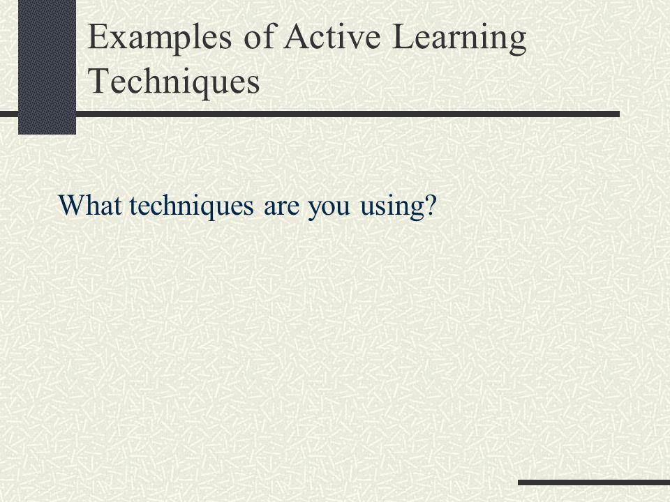 Examples of Active Learning Techniques