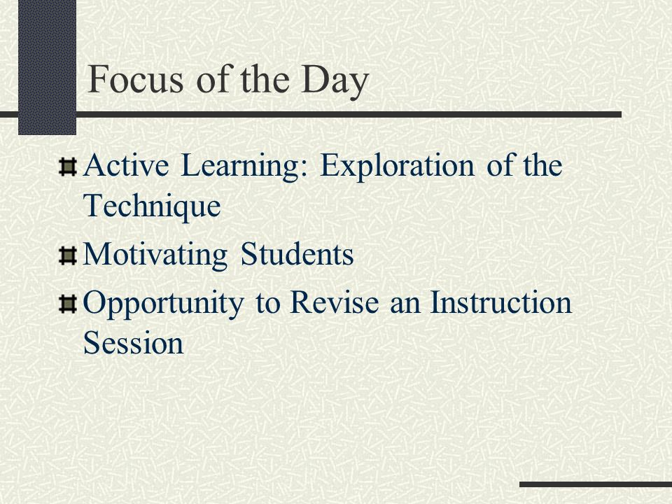 Focus of the Day Active Learning: Exploration of the Technique