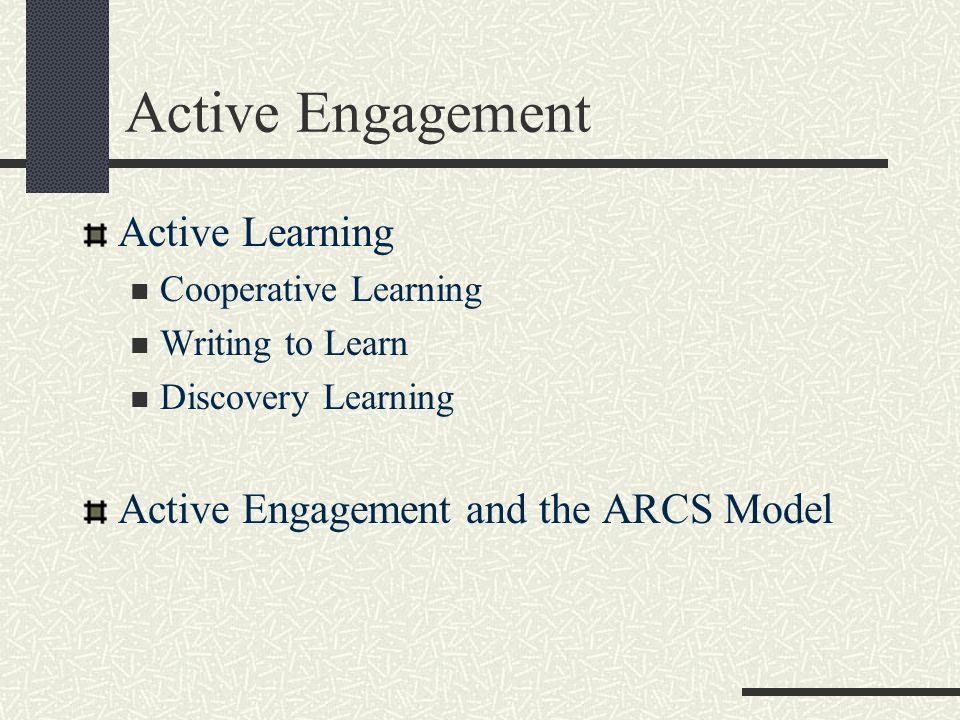 Active Engagement Active Learning Active Engagement and the ARCS Model