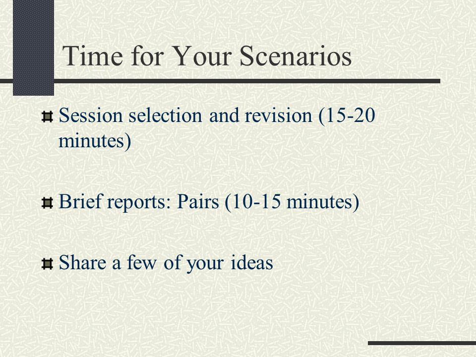 Time for Your Scenarios