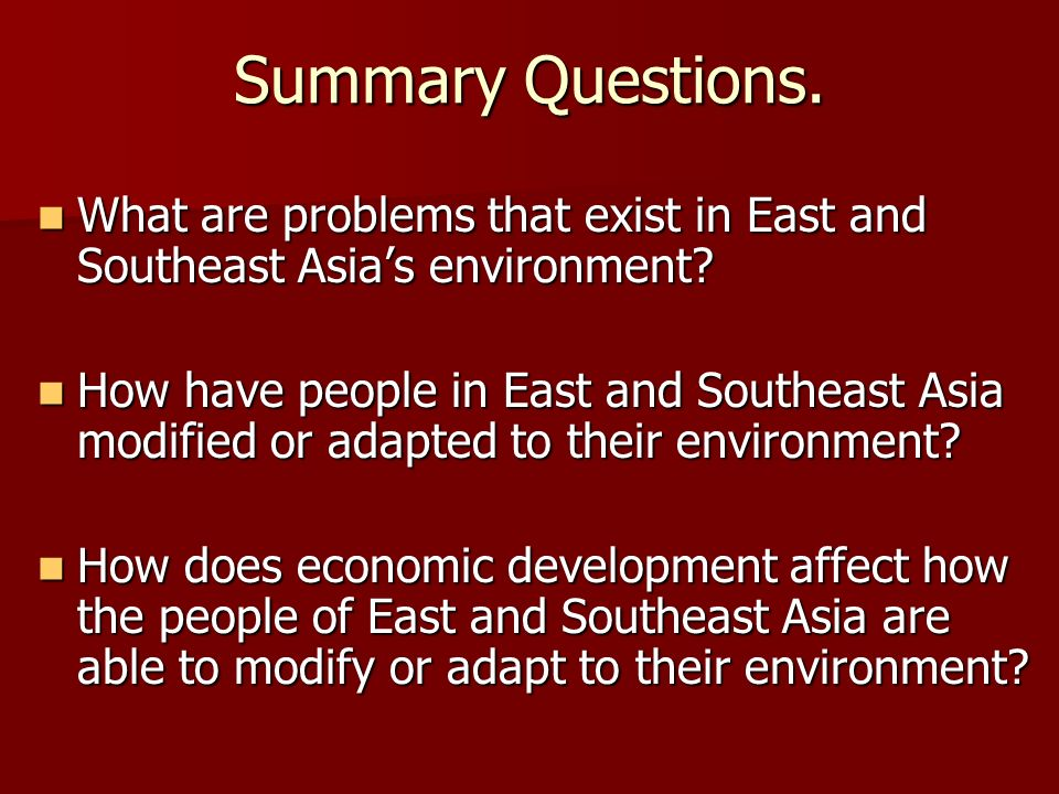Summary Questions. What are problems that exist in East and Southeast Asia's environment