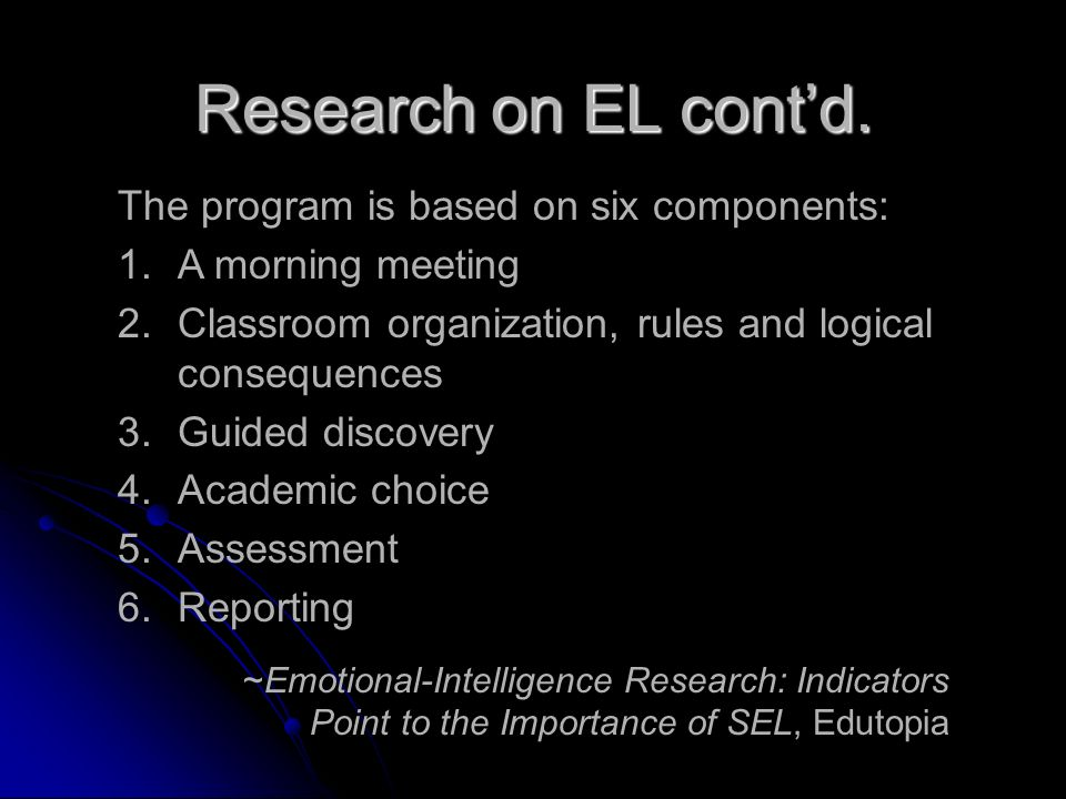 Research on EL cont'd. The program is based on six components: