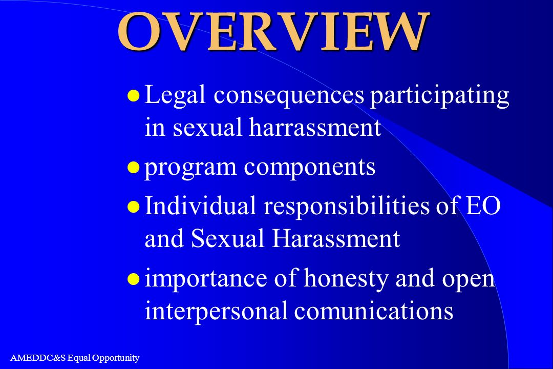 OVERVIEW Legal consequences participating in sexual harrassment