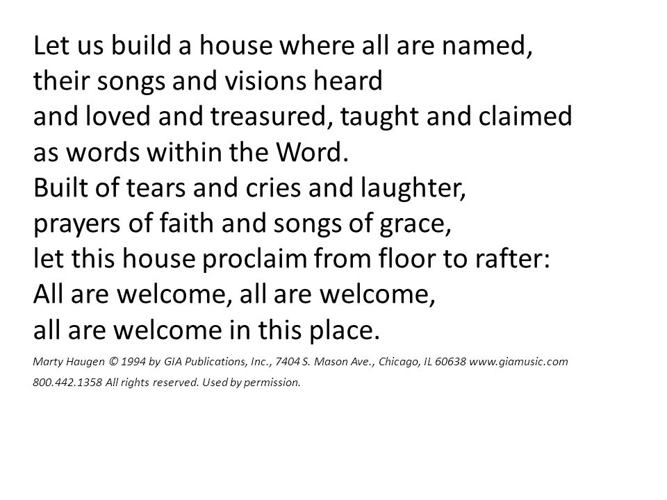 Let us build a house where all are named,