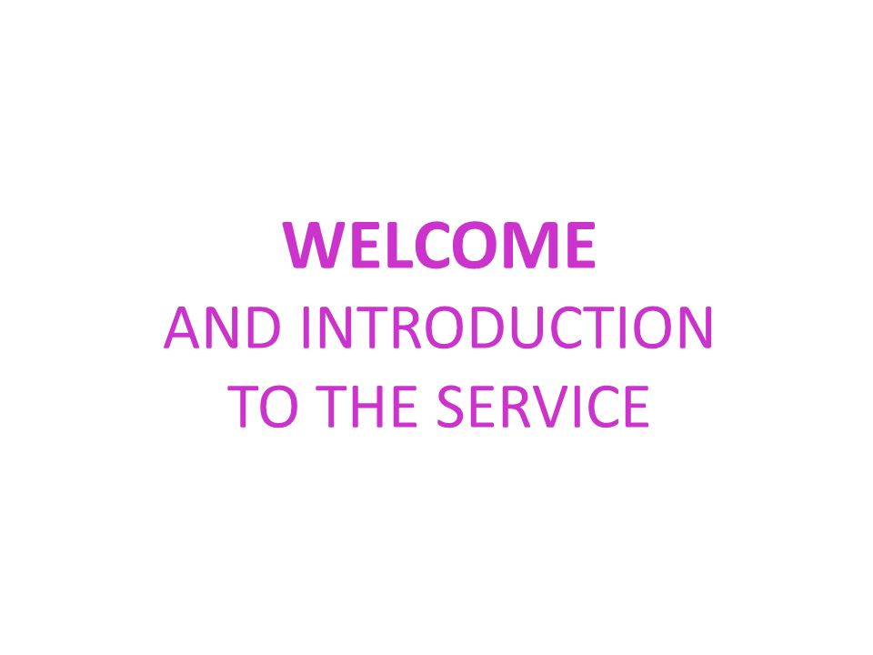 AND INTRODUCTION TO THE SERVICE