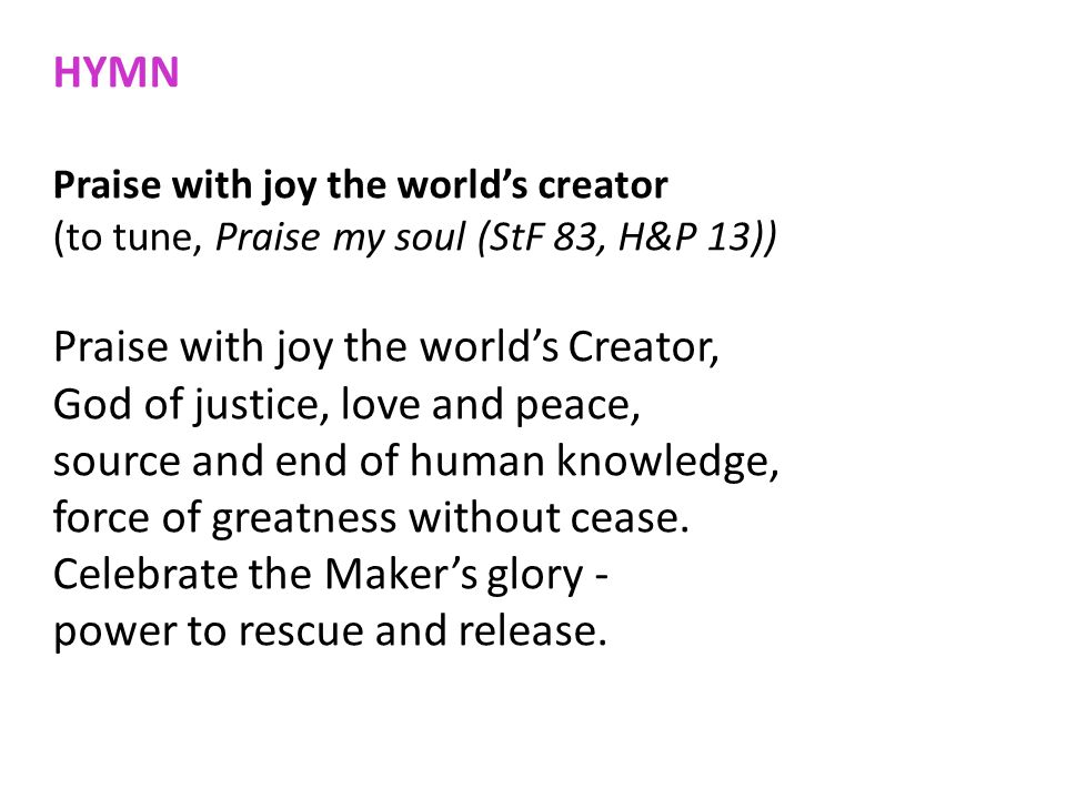 Praise with joy the world's Creator, God of justice, love and peace,