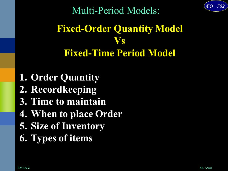 Fixed-Order Quantity Model Fixed-Time Period Model