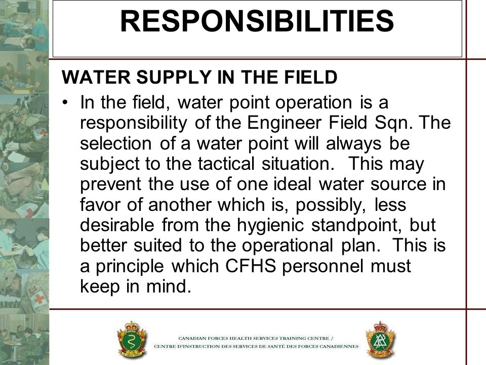 RESPONSIBILITIES WATER SUPPLY IN THE FIELD