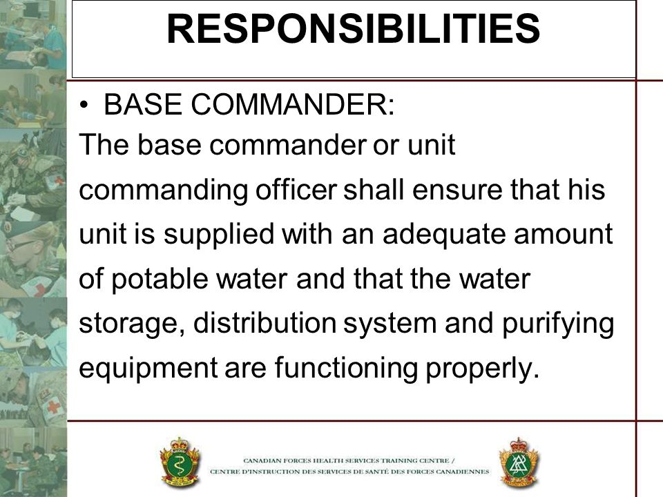RESPONSIBILITIES BASE COMMANDER: The base commander or unit