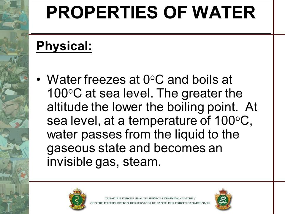 PROPERTIES OF WATER Physical: