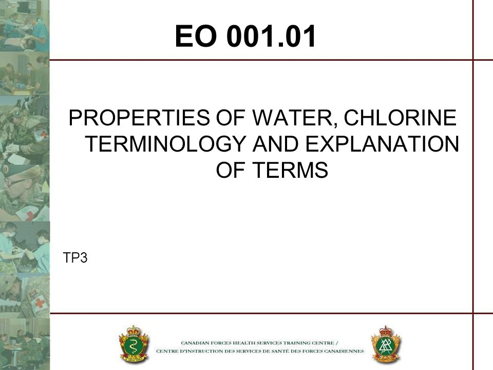 PROPERTIES OF WATER, CHLORINE TERMINOLOGY AND EXPLANATION OF TERMS