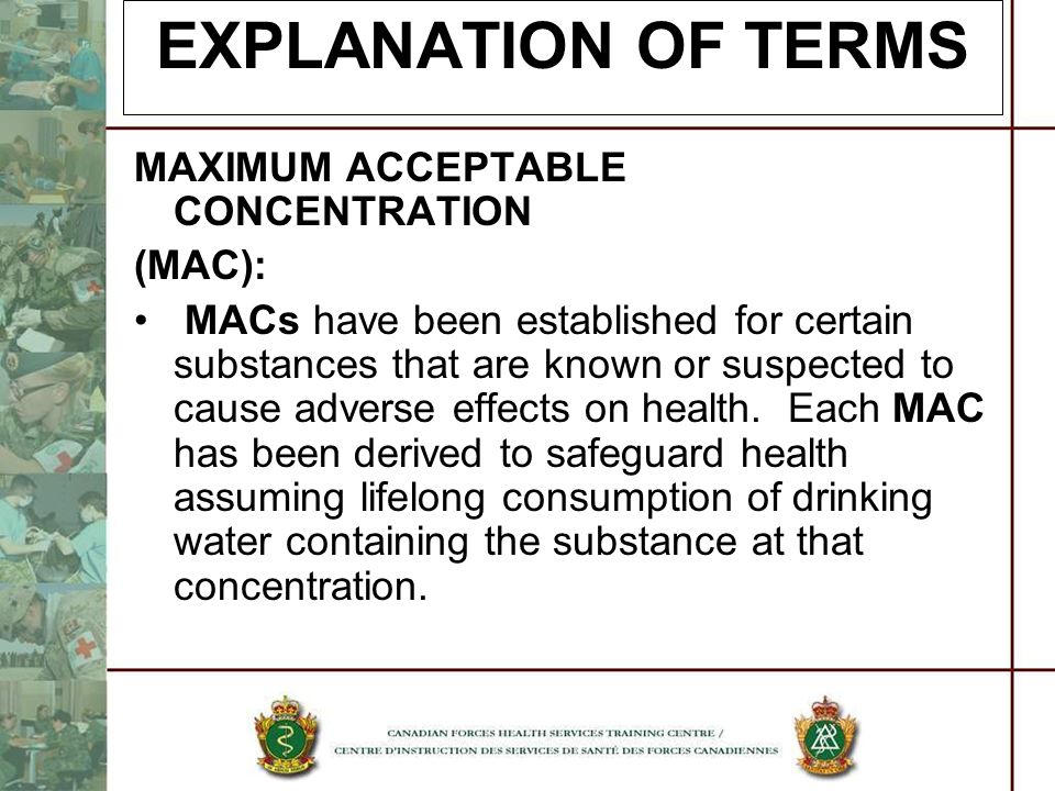 EXPLANATION OF TERMS MAXIMUM ACCEPTABLE CONCENTRATION (MAC):