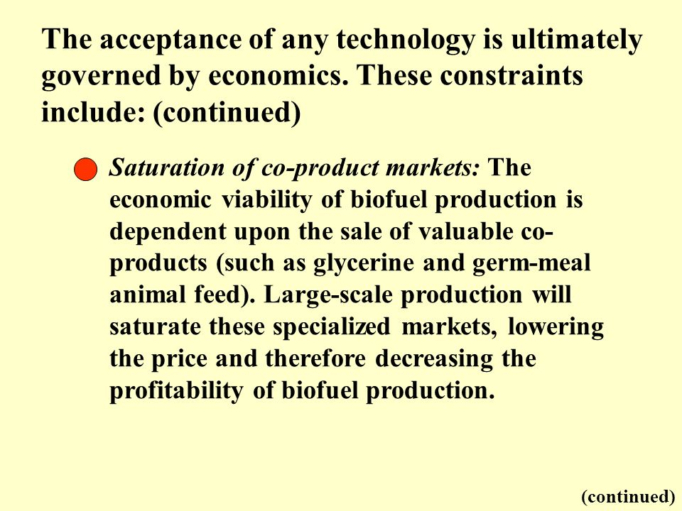 The acceptance of any technology is ultimately governed by economics